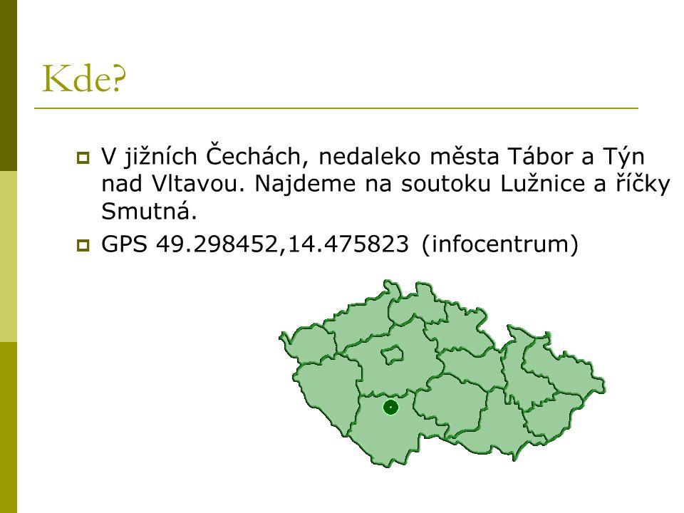 Kde?  V jižních Čechách, nedaleko města Tábor a Týn nad Vltavou. Najdeme na soutoku Lužnice a říčky Smutná.  GPS 49.298452,14.475823 (infocentrum)