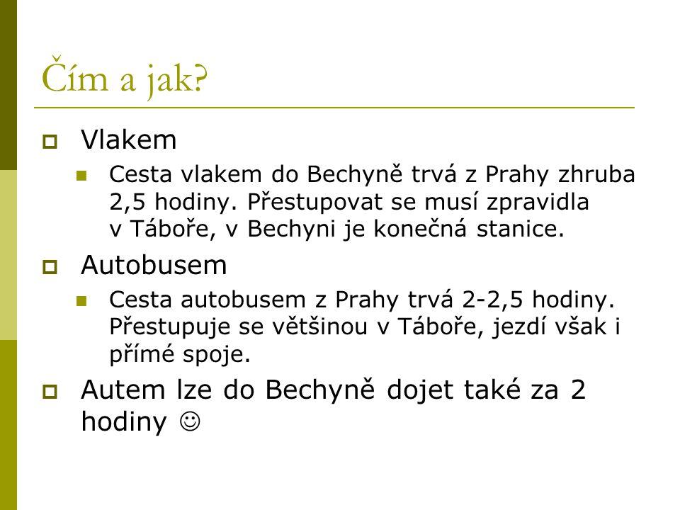 Čím a jak?  Vlakem Cesta vlakem do Bechyně trvá z Prahy zhruba 2,5 hodiny. Přestupovat se musí zpravidla v Táboře, v Bechyni je konečná stanice.  Au