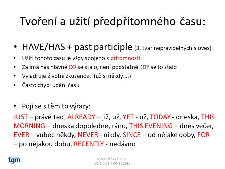 Tvoření a užití předpřítomného času: HAVE/HAS + past participle (3.