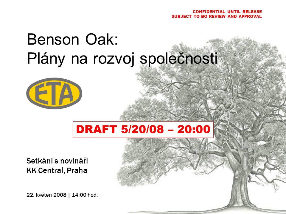 Benson Oak: Plány na rozvoj společnosti Setkání s novináři KK Central, Praha 22.
