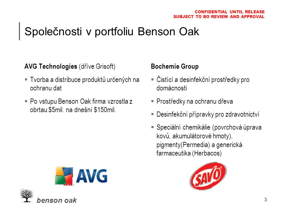 benson oak CONFIDENTIAL UNTIL RELEASE SUBJECT TO BO REVIEW AND APPROVAL 14 Strategie pro automobilovou výrobu Sektor: 1.Významný podíl na české ekonomice, očekávání dalšího růstu...