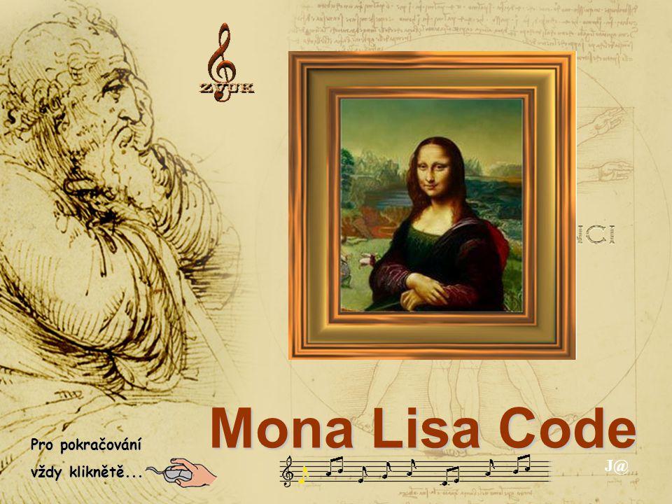 Mona Lisa Code Pro pokračování vždy kliknětě... J@