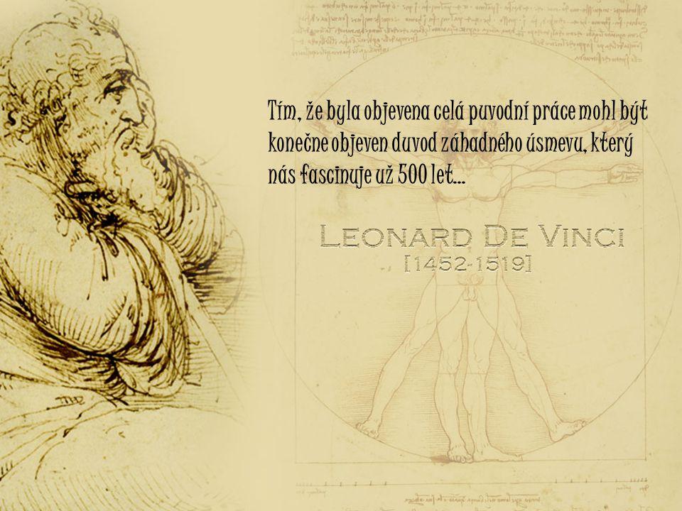 Obraz umístený v Louvre je jen jedna část puvodního obrazu. Puvodní plátno bylo rozdelené do čtyr samostatných obrazu. Tri dosud neznámé části byly v