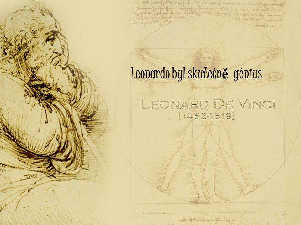 Leonardo byl skutečn ě génius