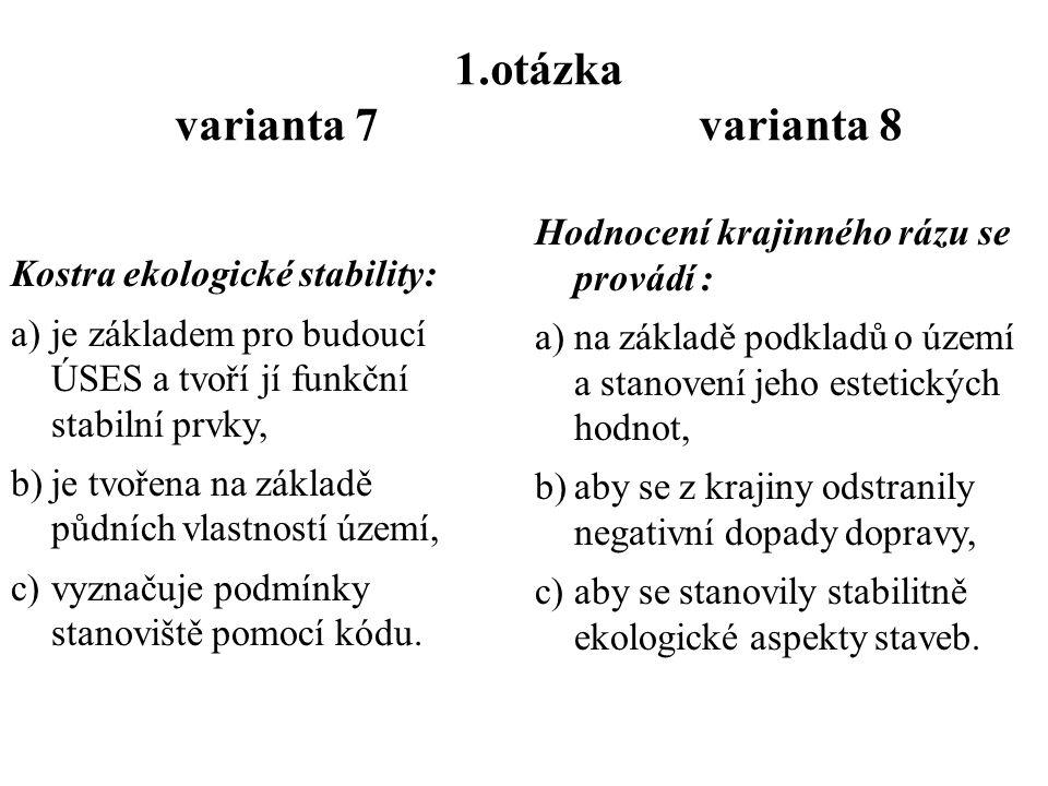 Písemka č.2  jméno, kruh, varianta 7, 8  Odpověď – 1 a b, 2 b 3 a b c  6 x 55 sekund opisování 