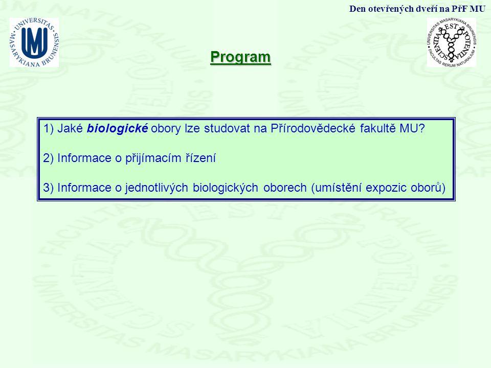 1) Jaké biologické obory lze studovat na Přírodovědecké fakultě MU? 2) Informace o přijímacím řízení 3) Informace o jednotlivých biologických oborech