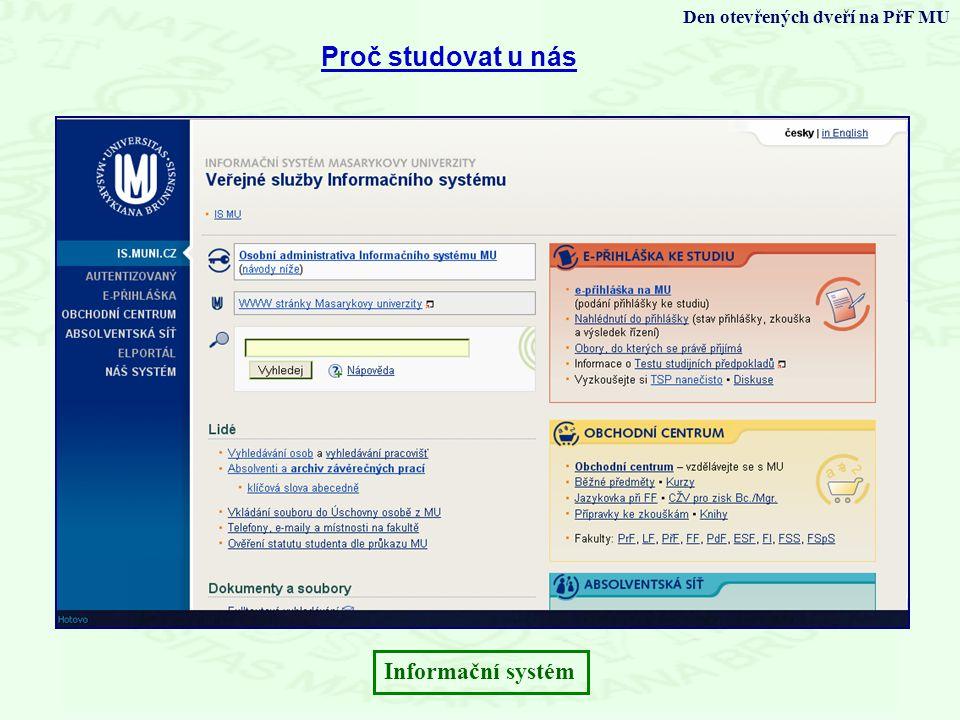 Proč studovat u nás Den otevřených dveří na PřF MU Informační systém