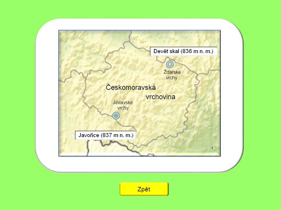 4 Jihlavské vrchy Žďárské vrchy Českomoravská vrchovina