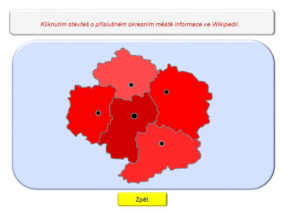 Kliknutím otevřeš o příslušném okresním městě informace ve Wikipedii. Zpět
