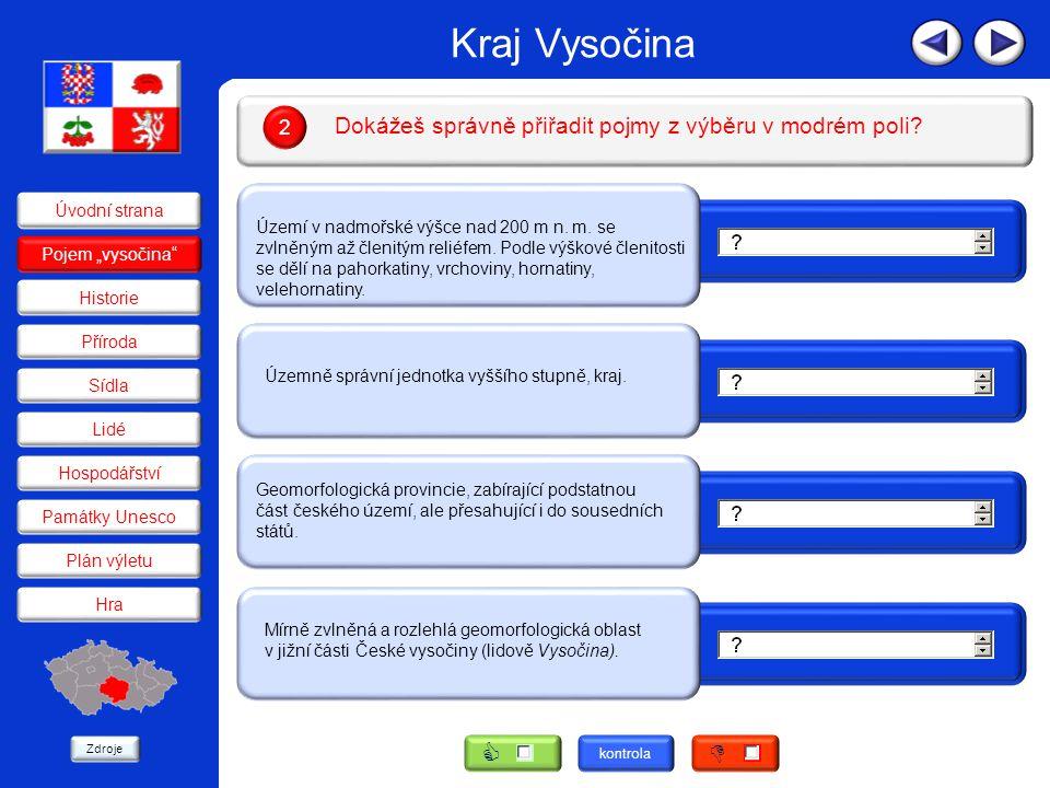 Kraj Vysočina Prohlédni si prvních pět minut videa o Kraji Vysočina na YouTube a doplň text.