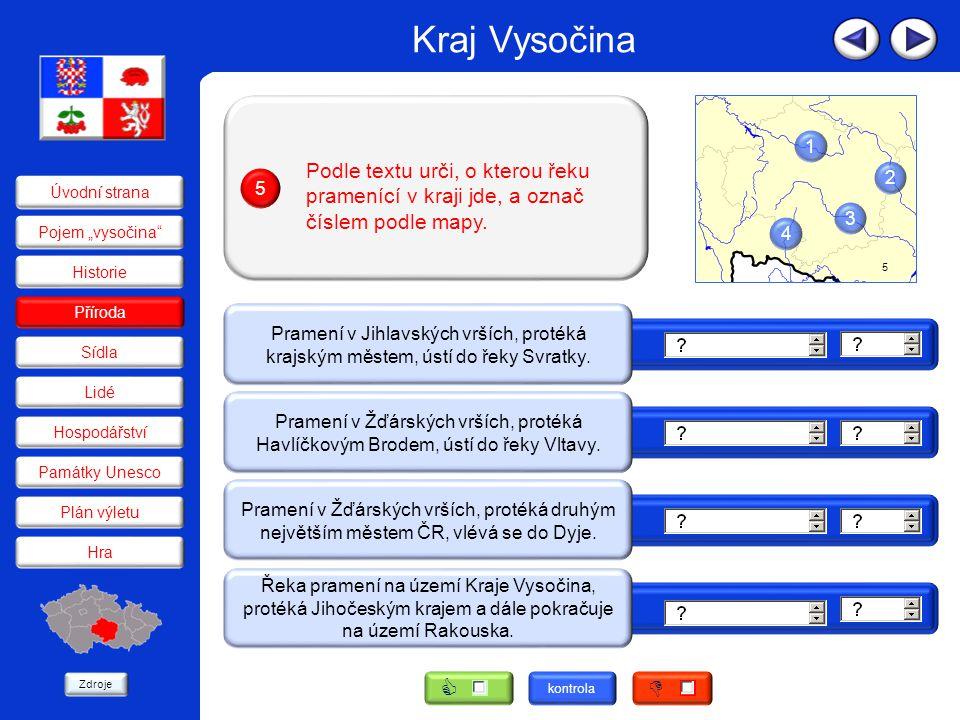 Kraj Vysočina Přečti text a urči pravdivost uvedených tvrzení.
