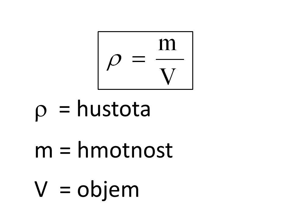  = hustota m = hmotnost V = objem
