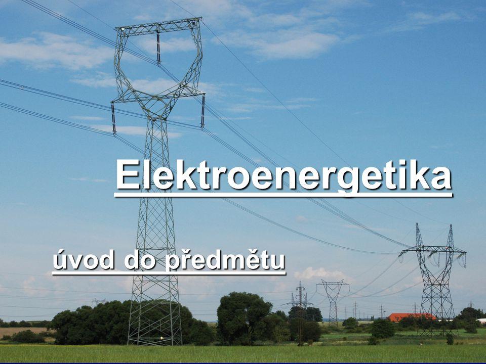 Elektroenergetika úvod do předmětu
