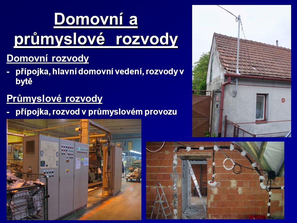 Domovní a průmyslové rozvody Domovní rozvody -přípojka, hlavní domovní vedení, rozvody v bytě Průmyslové rozvody -přípojka, rozvod v průmyslovém provo