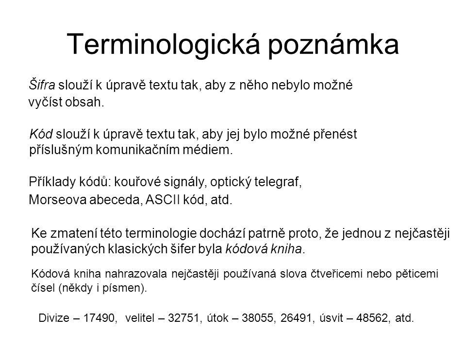 Terminologická poznámka Šifra slouží k úpravě textu tak, aby z něho nebylo možné vyčíst obsah.