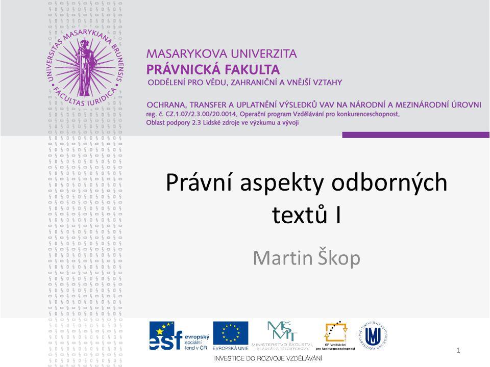 1 Právní aspekty odborných textů I Martin Škop
