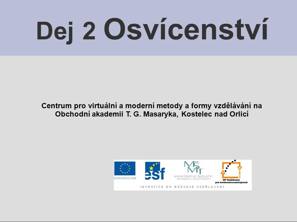 Dej 2 Osvícenství Centrum pro virtuální a moderní metody a formy vzdělávání na Obchodní akademii T.