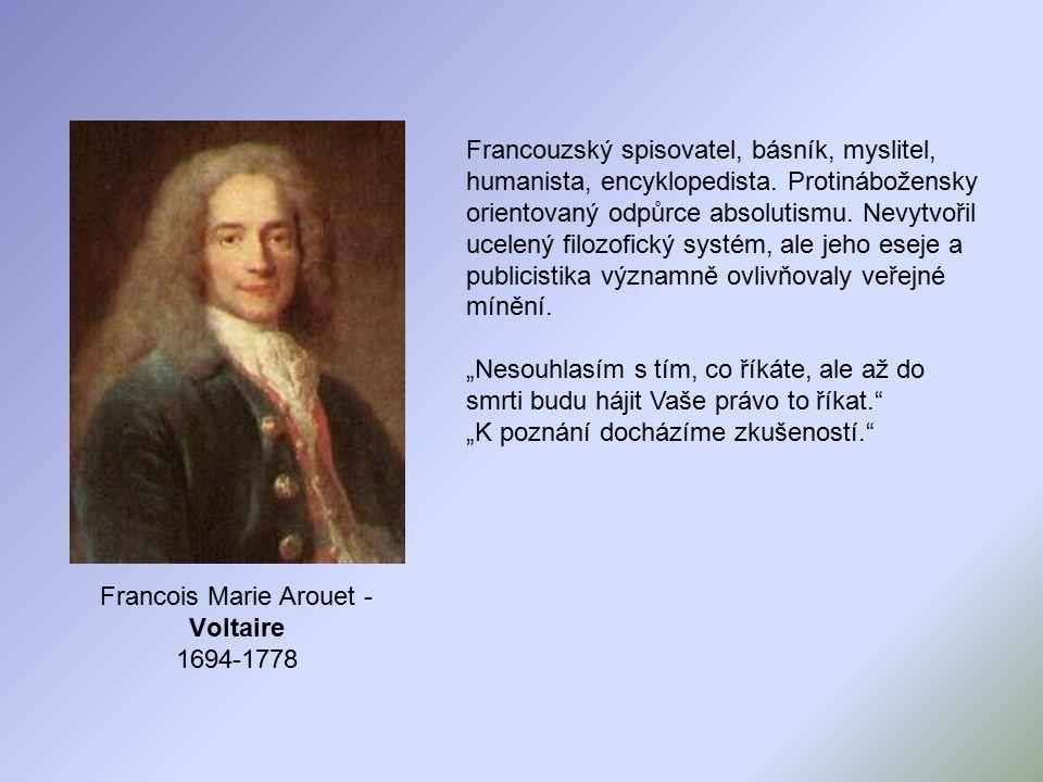 Francouzský spisovatel, básník, myslitel, humanista, encyklopedista.