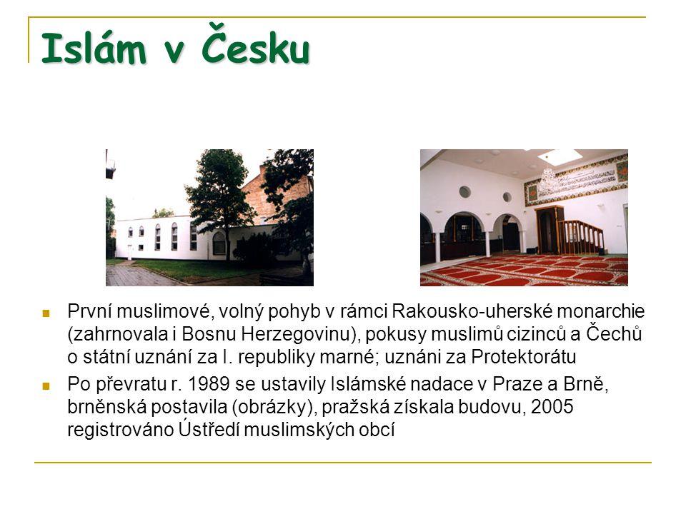 Islám v Česku První muslimové, volný pohyb v rámci Rakousko-uherské monarchie (zahrnovala i Bosnu Herzegovinu), pokusy muslimů cizinců a Čechů o státn
