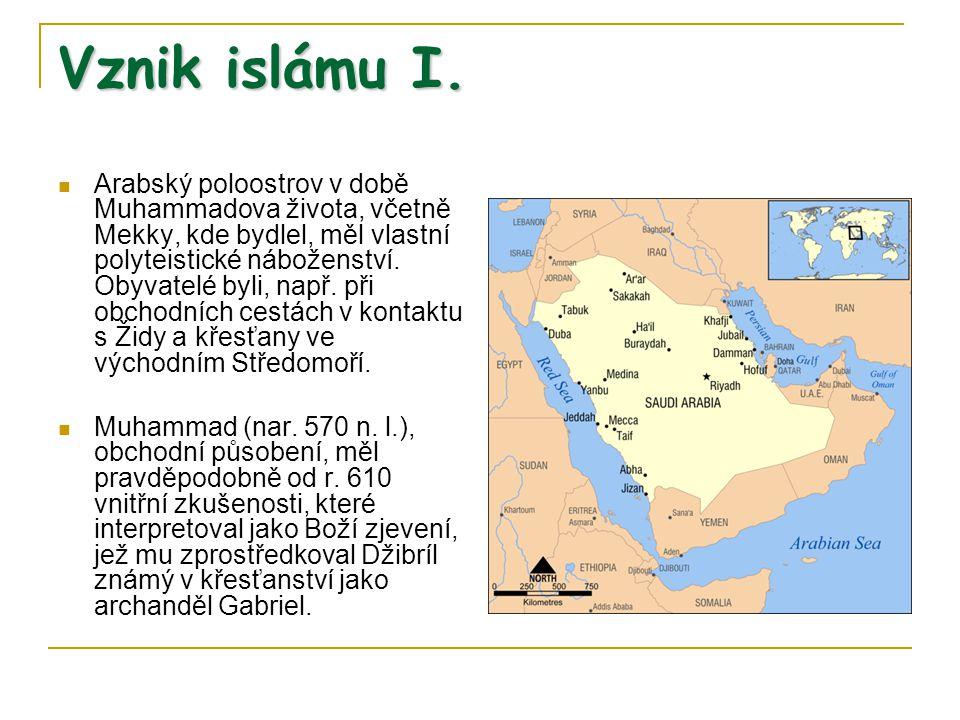 Vznik islámu I. Arabský poloostrov v době Muhammadova života, včetně Mekky, kde bydlel, měl vlastní polyteistické náboženství. Obyvatelé byli, např. p