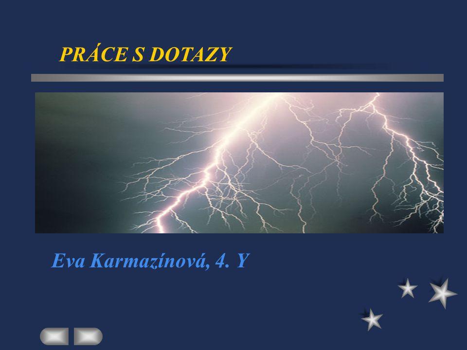 PRÁCE S DOTAZY Eva Karmazínová, 4. Y