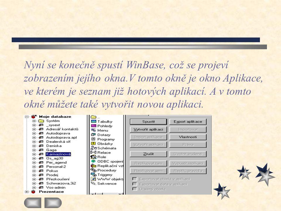Nyní se konečně spustí WinBase, což se projeví zobrazením jejího okna.V tomto okně je okno Aplikace, ve kterém je seznam již hotových aplikací.