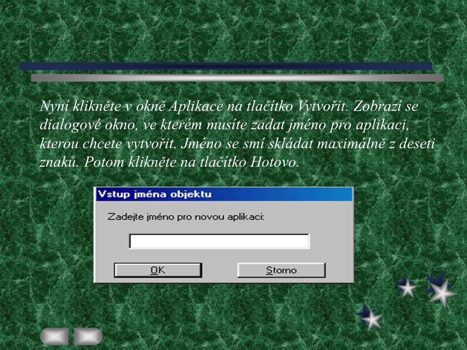 Nyní klikněte v okně Aplikace na tlačítko Vytvořit.