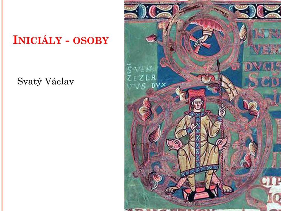 I NICIÁLY - OSOBY Svatý Václav