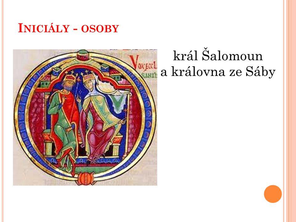 I NICIÁLY - OSOBY král Šalomoun a královna ze Sáby