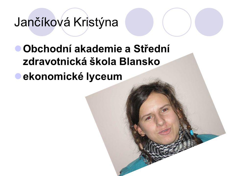 Jančíková Kristýna Obchodní akademie a Střední zdravotnická škola Blansko ekonomické lyceum