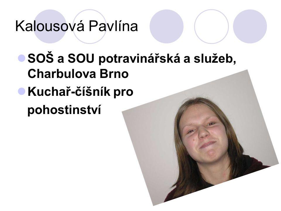 Kalousová Pavlína SOŠ a SOU potravinářská a služeb, Charbulova Brno Kuchař-číšník pro pohostinství