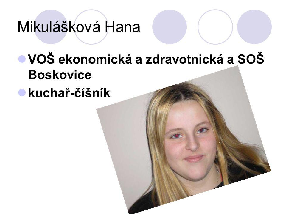 Mikulášková Hana VOŠ ekonomická a zdravotnická a SOŠ Boskovice kuchař-číšník