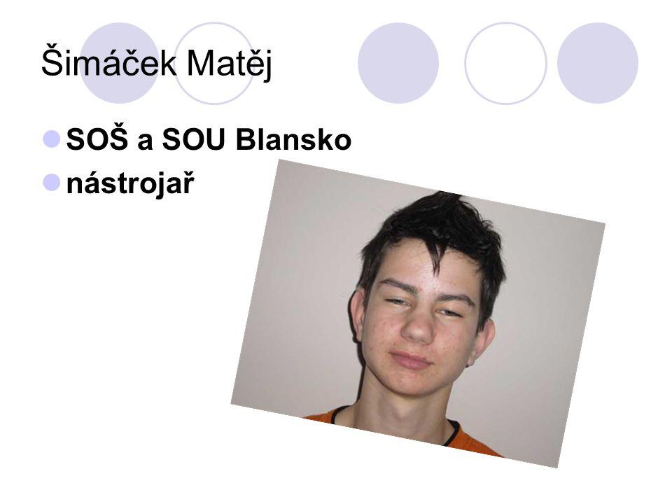 Šimáček Matěj SOŠ a SOU Blansko nástrojař