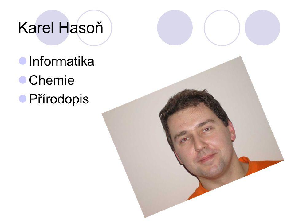 Karel Hasoň Informatika Chemie Přírodopis