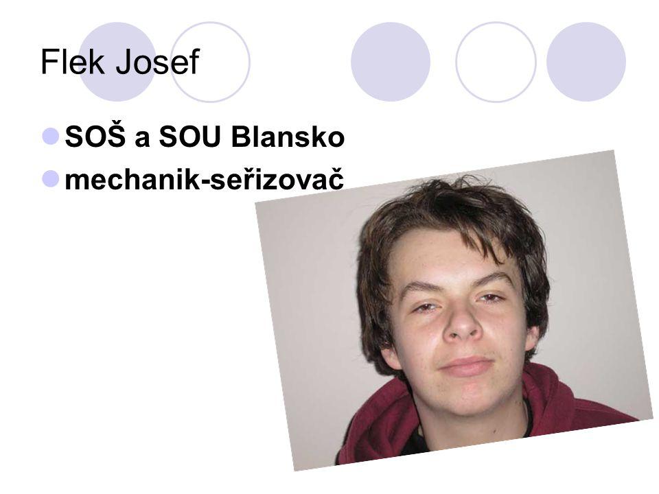 Flek Josef SOŠ a SOU Blansko mechanik-seřizovač
