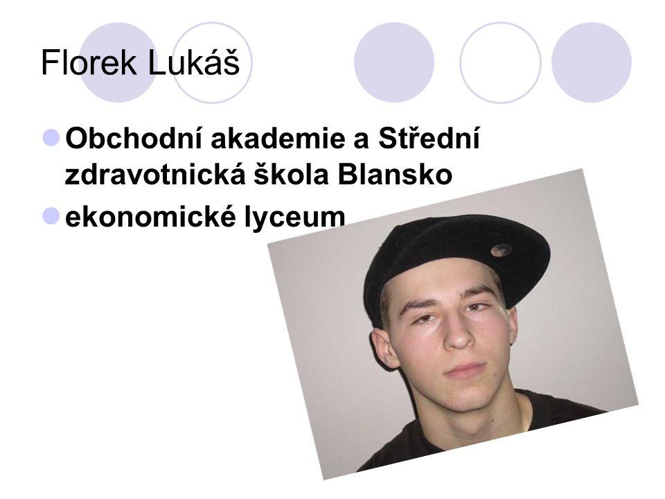 Florek Lukáš Obchodní akademie a Střední zdravotnická škola Blansko ekonomické lyceum