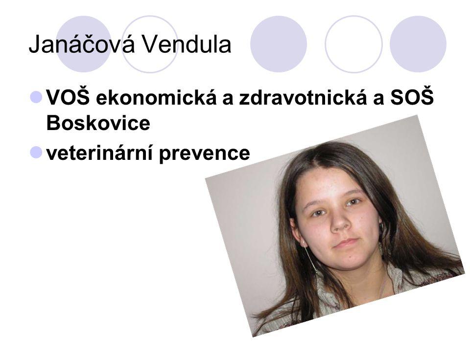 Janáčová Vendula VOŠ ekonomická a zdravotnická a SOŠ Boskovice veterinární prevence