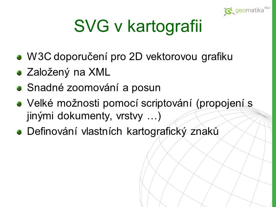 SVG v kartografii W3C doporučení pro 2D vektorovou grafiku Založený na XML Snadné zoomování a posun Velké možnosti pomocí scriptování (propojení s jin