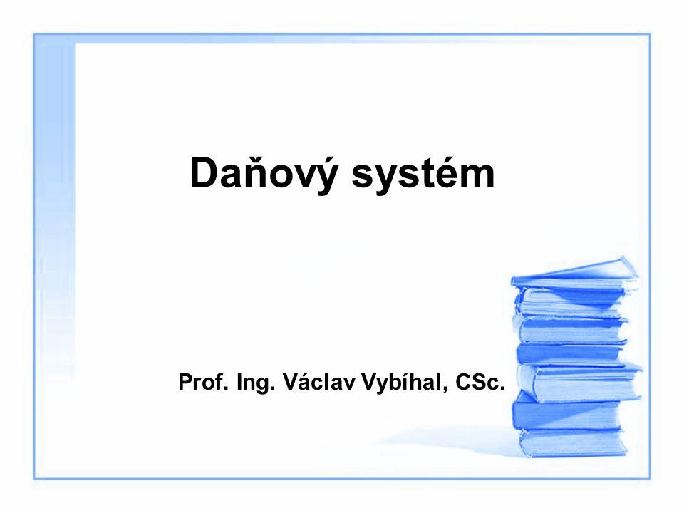 Obsah předmětu 1.Daňový systém, jeho charakteristika a geneze.