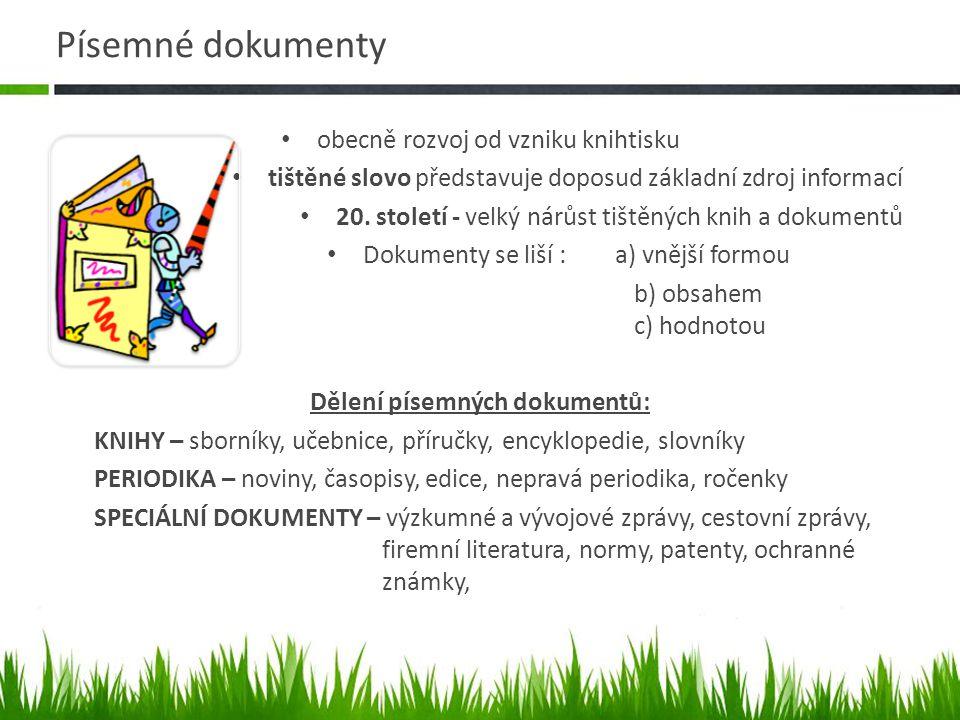 Písemné dokumenty obecně rozvoj od vzniku knihtisku tištěné slovo představuje doposud základní zdroj informací 20.