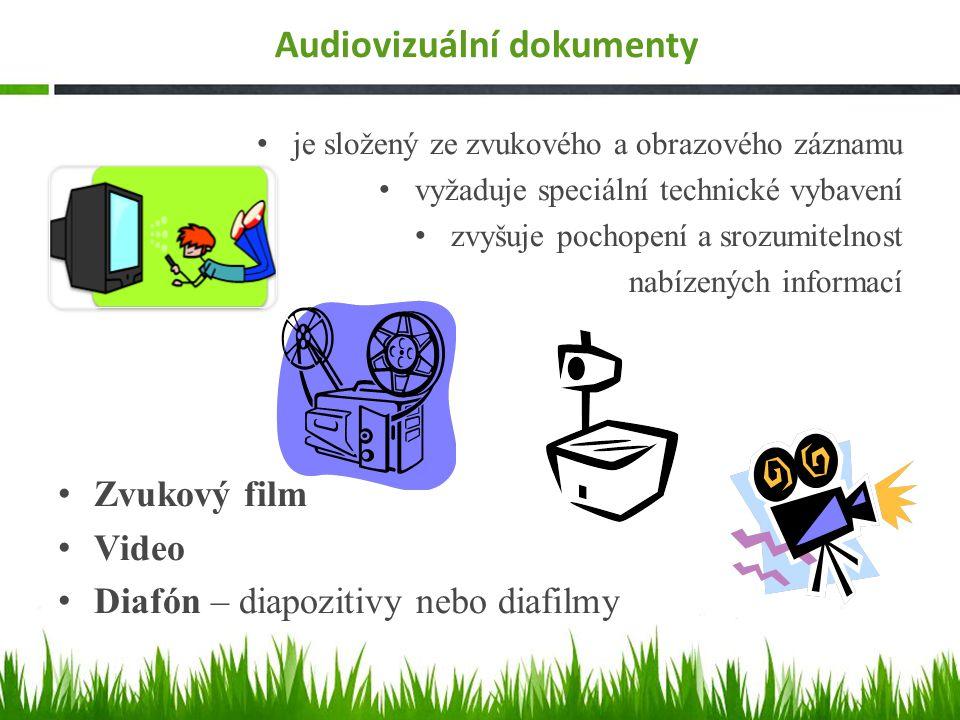 Audiovizuální dokumenty je složený ze zvukového a obrazového záznamu vyžaduje speciální technické vybavení zvyšuje pochopení a srozumitelnost nabízených informací Zvukový film Video Diafón – diapozitivy nebo diafilmy