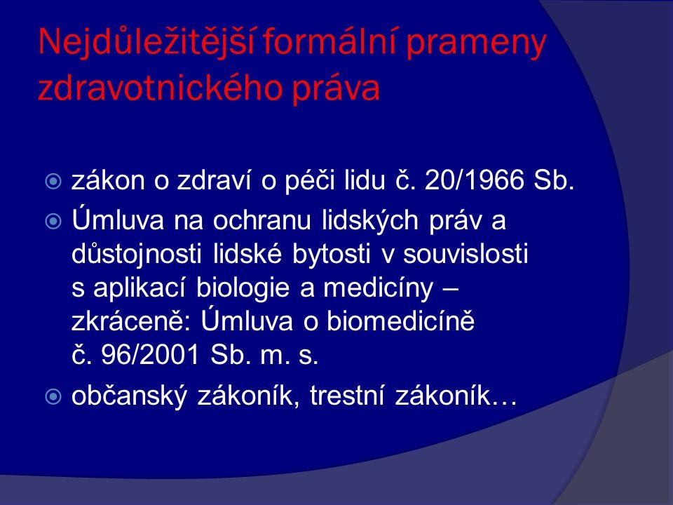 Nejdůležitější formální prameny zdravotnického práva  zákon o zdraví o péči lidu č.