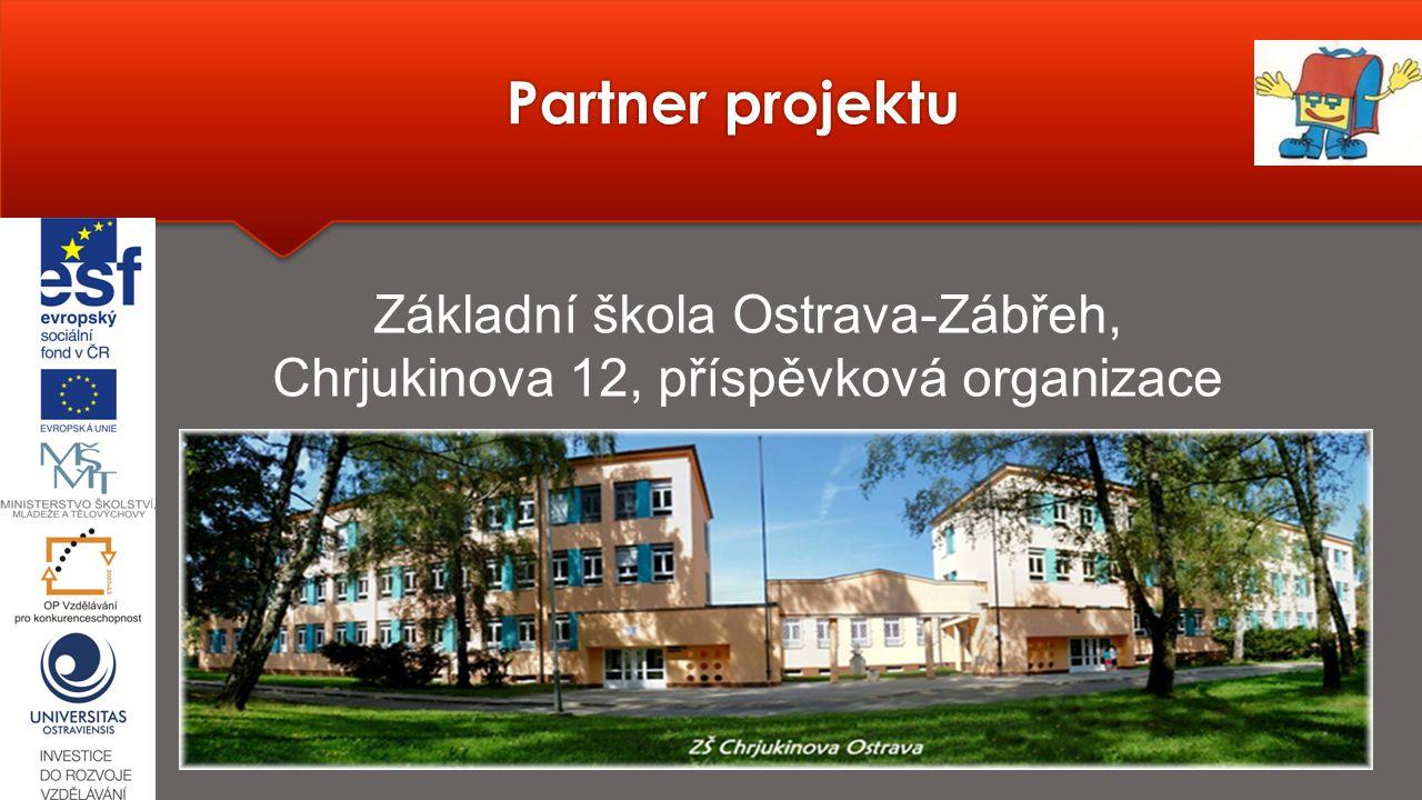 Partner projektu Základní škola Ostrava-Zábřeh, Chrjukinova 12, příspěvková organizace