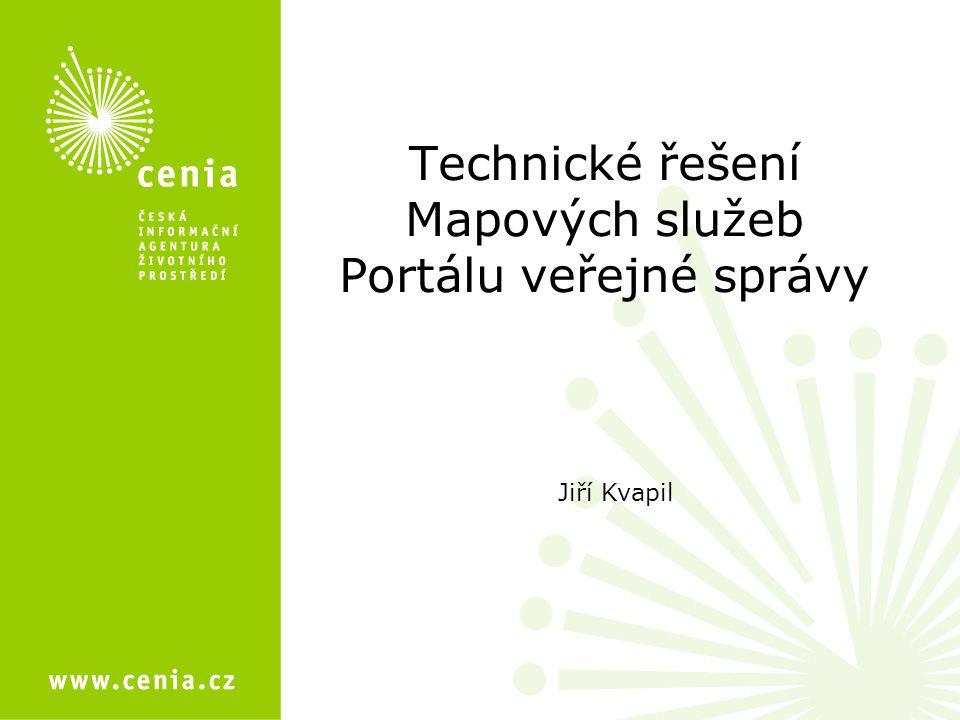 Technické řešení Mapových služeb Portálu veřejné správy Jiří Kvapil