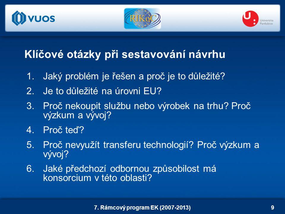 7. Rámcový program EK (2007-2013)9 1.Jaký problém je řešen a proč je to důležité.
