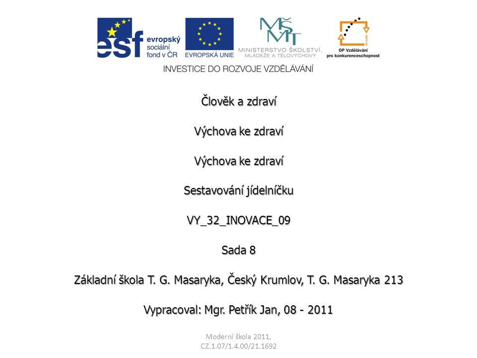 Člověk a zdraví Výchova ke zdraví Sestavování jídelníčku VY_32_INOVACE_09 Sada 8 Základní škola T.