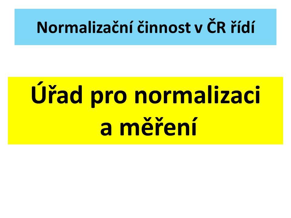 Normalizační činnost v ČR řídí Úřad pro normalizaci a měření