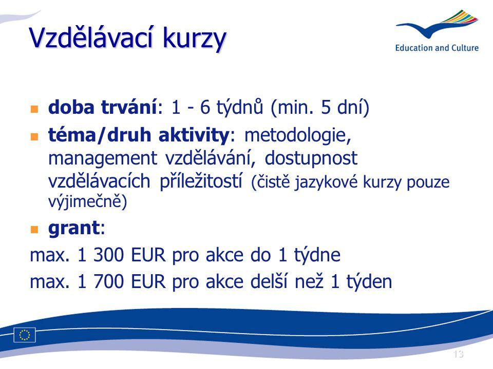 13 Vzdělávací kurzy doba trvání: 1 - 6 týdnů (min.