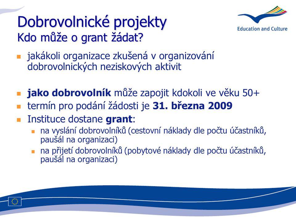 Dobrovolnické projekty Kdo může o grant žádat? jakákoli organizace zkušená v organizování dobrovolnických neziskových aktivit jako dobrovolník může za