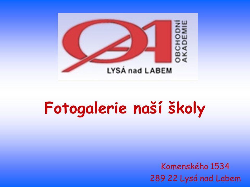 Komenského 1534 289 22 Lysá nad Labem Fotogalerie naší školy